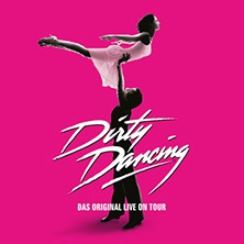 Dirty Dancing MÜNCHEN - Tickets