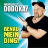 Dodokay - Genau mein Ding