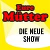 Eure Mütter - Werkschau - Die neue Show