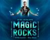 MAGIC ROCKS 13 Illusionists – One Show